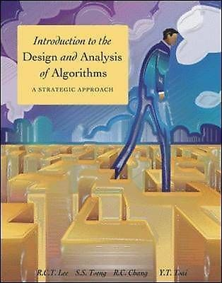 Introduction to the Design and Analysis of Algorithms by Richard Char Tung Lee 0071243461