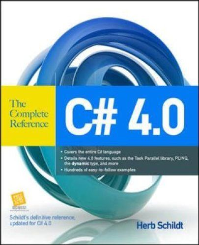 C Sharp 4 Point 0 The Complete Reference 1 ED by Herbert Schildt 007174116X