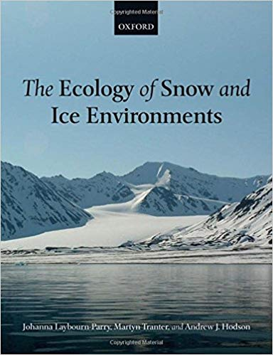 The Ecology of Snow and Ice Environments 1 ED by Andrew J Hodson 0199583072