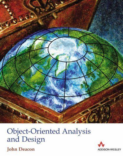 Object Oriented Analysis and Design by John Deacon 0321263170