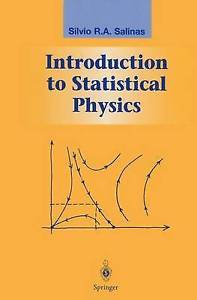 Introduction to Statistical Physics 2001 ED by Silvio R A Salinas 0387951199