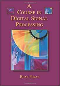 A Course in Digital Signal Processing 1 ED by Boaz Porat 0471149616