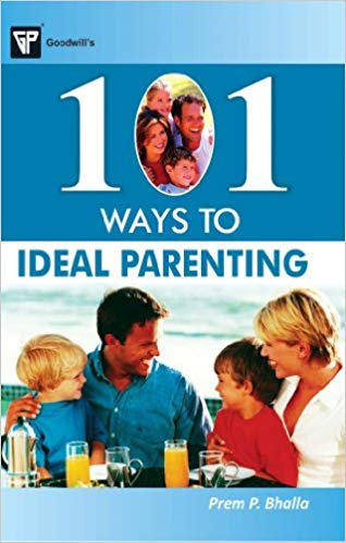 101 Ways to Ideal Parenting 1 ED by Prem P Bhalla 8172455135