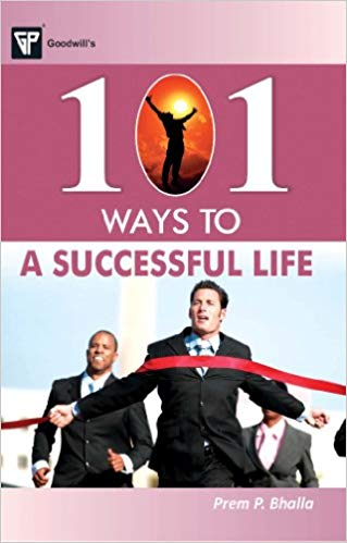 101 Ways to a Successful Life 1 ED by Prem P Bhalla 8172455143