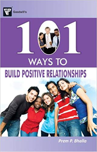 101 Ways to Build Positive Relationships 1 ED by Prem P Bhalla 8172455178