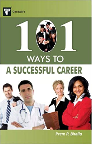 101 Ways to a Successful Career 1 ED by Prem P Bhalla 8172455216