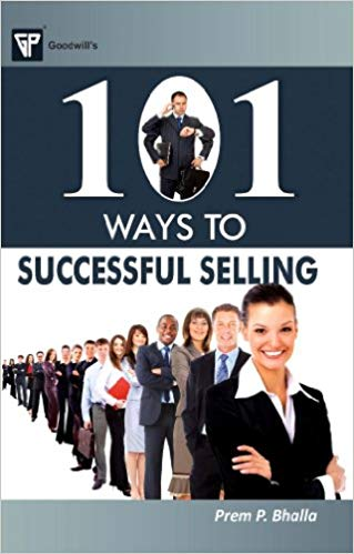 101 Ways to Successful Selling 1 ED by Prem P Bhalla 8172455232