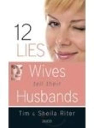12 Lies Wives Tell their Husbands by Tim Riter 8179928640