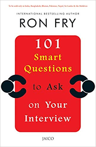 101 Smart Questions to Ask on Your Interview by Ron Fry 8184957130