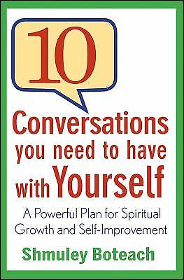 10 Conversations You Need to Have with Yourself 1 ED by Shmuley Boteach 9781118003862