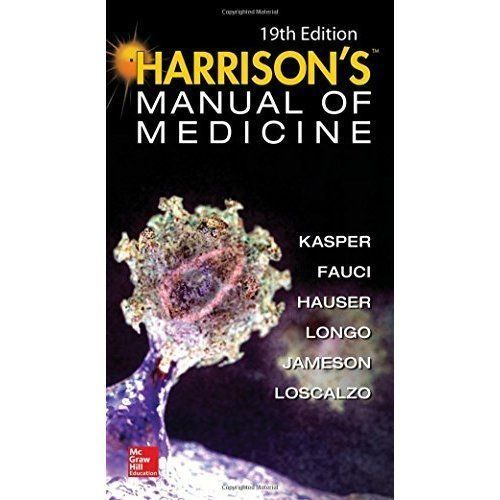 Harrisons Manual of Medicine 19 ED by Anthony S Fauci 0071828524