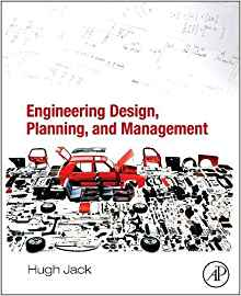 Engineering Design Planning and Management 1 ED by Hugh Jack 0123971586