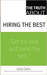 The Truth About Hiring the Best 1 ED by Cathy Fyock 0132381869