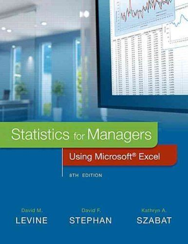Statistics for Managers using Microsoft Excel 8 ED by David M Levine 0134465970
