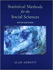Statistical Methods for the Social Sciences 5 ED by Alan Agresti 013450710X