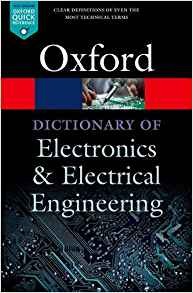 A Dictionary of Electronics and Electrical Engineering 5 ED by Andrew Butterfield 0198725728