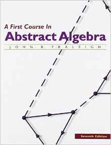 A First Course in Abstract Algebra 7e 0201763907 Fraleigh