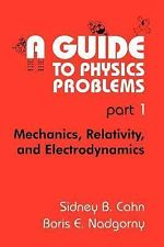 A Guide to Physics Problems 1994e Pt 1 0306446790 Cahn