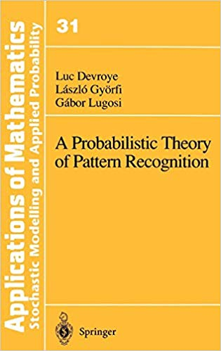 A Probabilistic Theory of Pattern Recognition Vol 31 by Gabor Lugosi 0387946187
