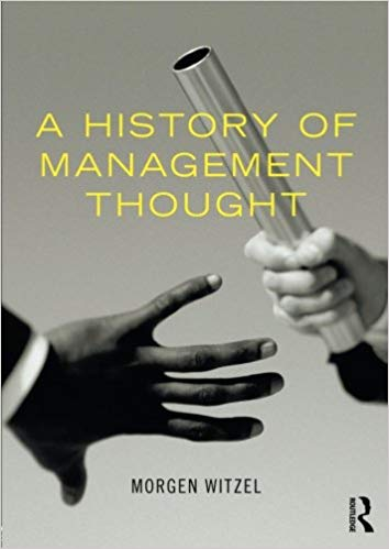 A History of Management Thought 1 ED by Morgen Witzel 0415600588
