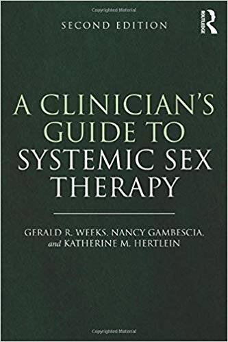 A Clinicians Guide to Systemic Sex Therapy 2 ED by Gerald Weeks 0415738393 US ED FBS