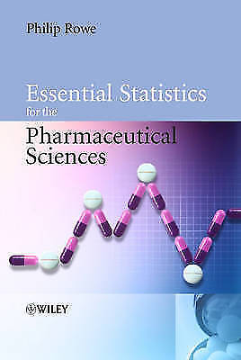 Essential Statistics for the Pharmaceutical Sciences by Philip Rowe 0470034688