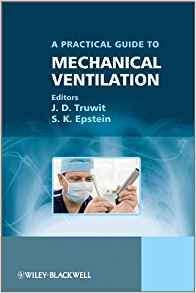 A Practical Guide to Mechanical Ventilation 1 ED by Jonathan D Truwit 0470058072