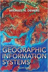 Fundamentals of Geographic Information Systems 4e 0470129069