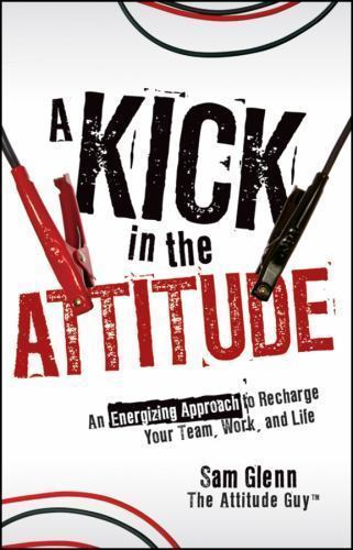A Kick in the Attitude 1 ED by Sam Glenn 0470528052