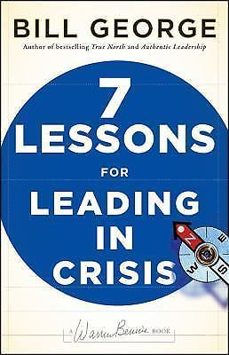 7 Lessons for Leading in Crisis 1 ED by Bill George 0470531878