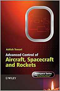 Advanced Control of Aircraft Spacecraft and Rockets 1 ED by Ashish Tewari 0470745630