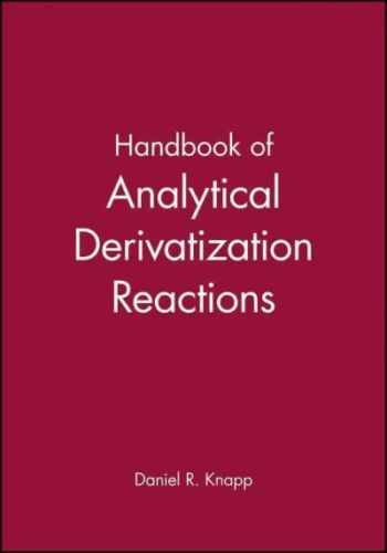 Handbook of Analytical Derivatization Reactions 1 ED by Daniel R Knapp 047103469X