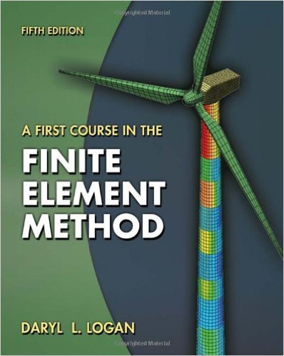 A First Course in the Finite Element Method 5e 0495668257 Logan