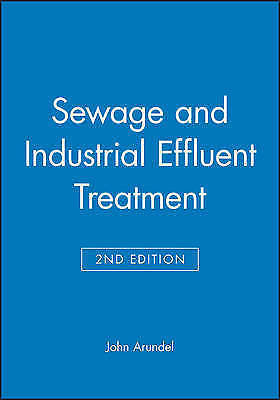 Sewage and Industrial Effluent Treatment 2 ED by John Arundel 0632053569