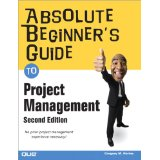 Absolute Beginners Guide to Project Management 2e 078973821X Horine