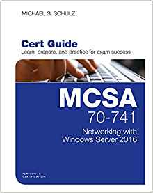 MCSA 70 741 Cert Guide Networking with Windows Server 2016 1 ED 0789757044
