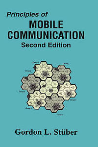 Principles of Mobile Communication 2 ED by Gordon L Stuber 0792379985