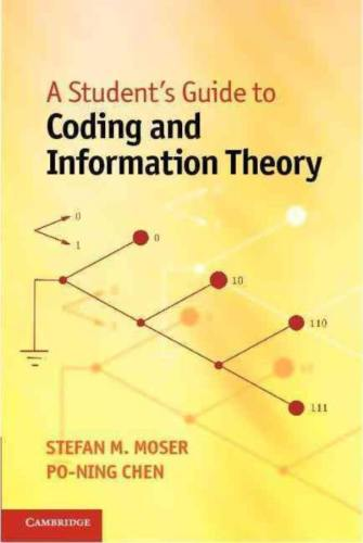 A Students Guide to Coding and Information Theory 1 ED by Stefan M Moser 1107601967