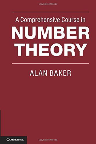 A Comprehensive Course in Number Theory 1 ED by Alan Baker 110760379X
