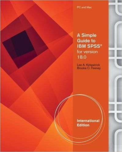 A Simple Guide to SPSS for Version 18 Point 0 by Lee A Kirkpatrick 1111352550