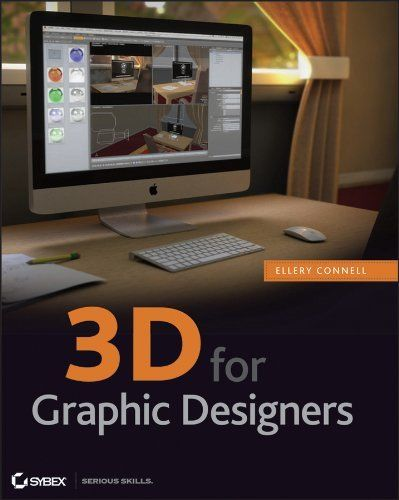3D for Graphic Designers 1 ED by Ellery Connell 1118004213