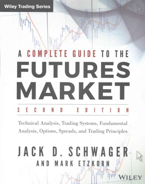 A Complete Guide to the Futures Market 2 ED by Jack D Schwager 111885375X