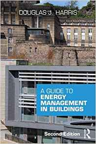 A Guide to Energy Management in Buildings 2 ED by Douglas J Harris 1138120693