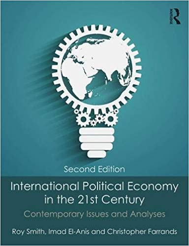International Political Economy in the 21st Century 2 ED by Roy Smith 1138808415