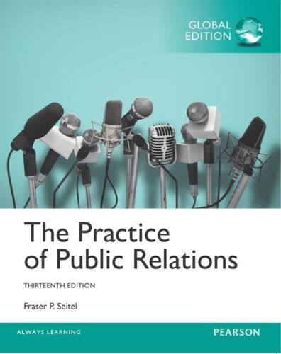 The Practice of Public Relations 13 ED by Fraser P Seitel 1292160055
