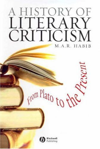 A History of Literary Criticism 1 ED by M A R Habib 1405176083