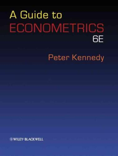 A Guide to Econometrics 6 ED by Peter Kennedy 1405182571