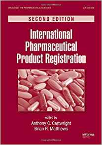 International Pharmaceutical Product Registration 2 ED by Anthony C Cartwright 1420081764
