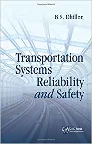 Transportation Systems Reliability and Safety 1 ED by B S Dhillon 1439846405