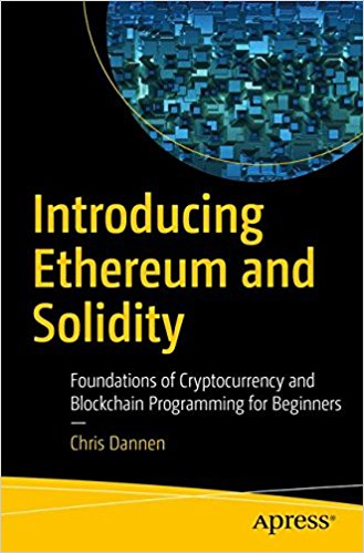 Introducing Ethereum and Solidity 1 ED by Chris Dannen 1484225341